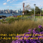 Bushwick Inlet Park: OPEN LETTER and PETITION to Mayor de Blasio & Mr. Norman Brodsky.